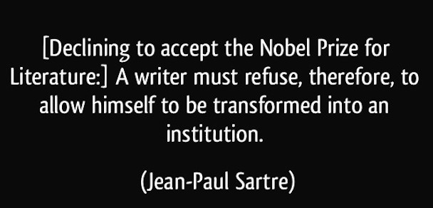 quote-declining-to-accept-the-nobel-prize-for-literature-a-writer-must-refuse-therefore-to-allow-jean-paul-sartre-310034